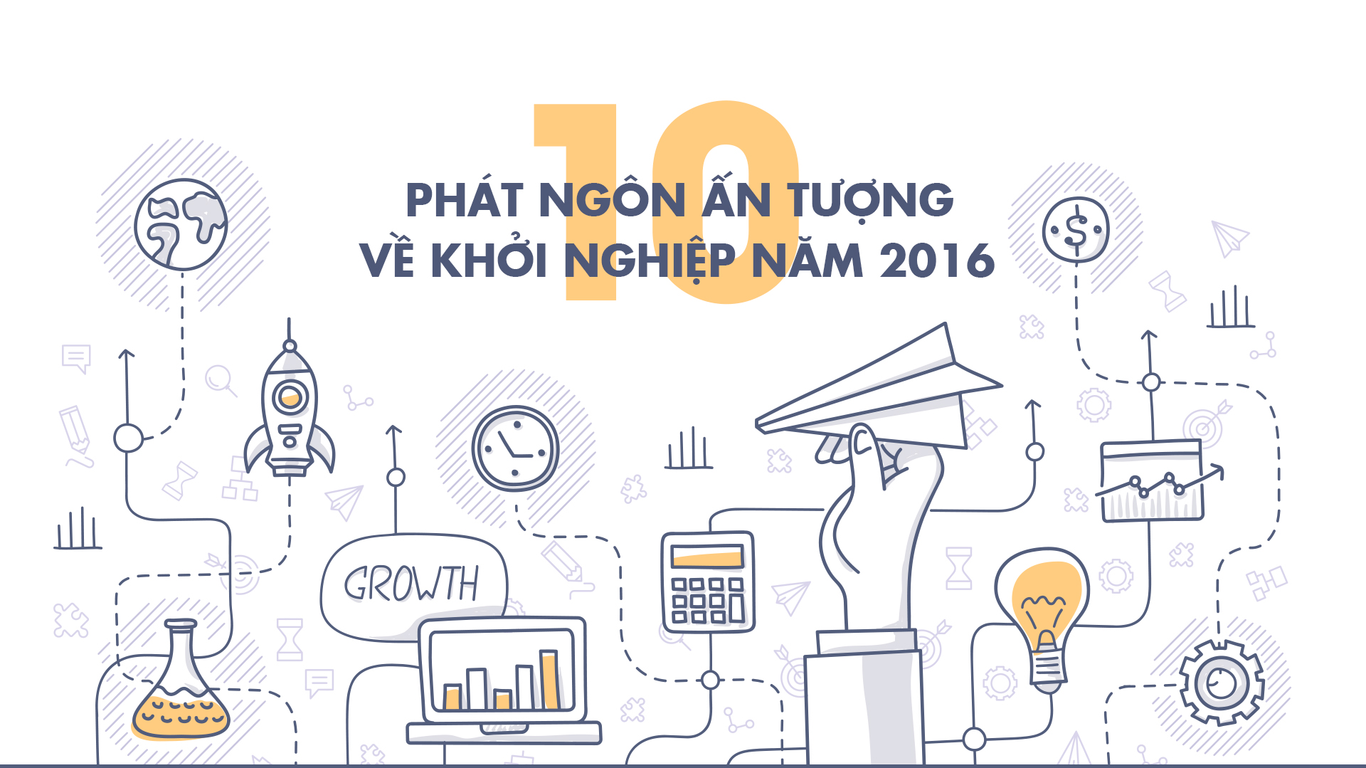 Việt Nam: 10 phát ngôn ấn tượng về khởi nghiệp năm 2016