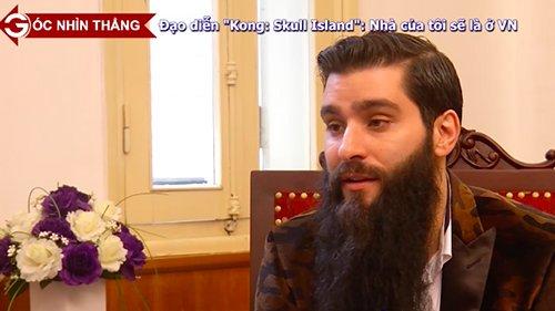Đạo diễn phim Kong: Skull Island- Jordan Vogt Roberts chia sẻ với Góc nhìn thẳng