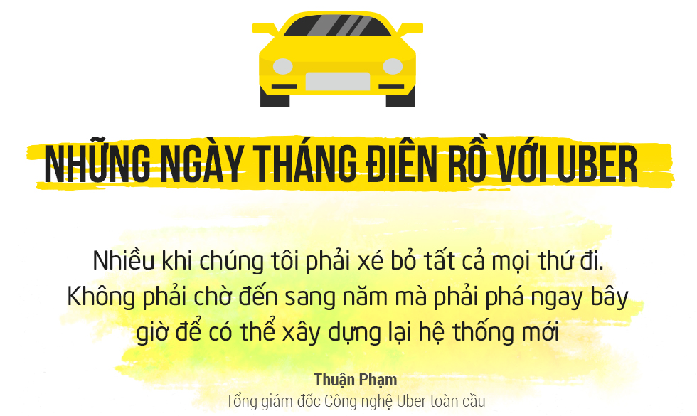 """Thuận Phạm TGĐ Công nghệ Uber toàn cầu: """"Đừng suy nghĩ quá nhiều về con đường nhưng hãy nhớ làm việc 16 giờ mỗi ngày"""" - Ảnh 4."""
