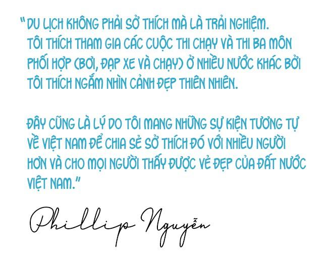 """Phillip Nguyễn: """"Việt Nam là đất nước tôi yêu và muốn sống nốt quãng đời còn lại ở đây!"""" - Ảnh 6."""