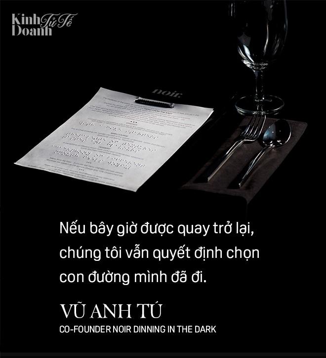 """Những chuyện khó tin của đồng sáng lập """"nhà hàng bóng tối"""" tại trung tâm Sài Gòn - Ảnh 10."""