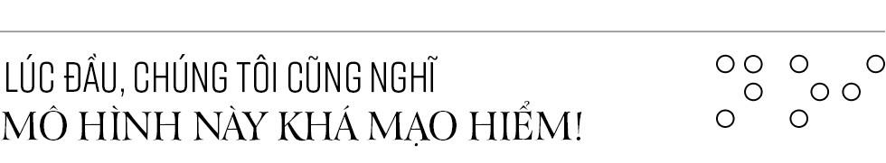 """Những chuyện khó tin của đồng sáng lập """"nhà hàng bóng tối"""" tại trung tâm Sài Gòn - Ảnh 2."""