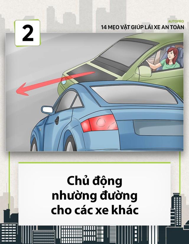 [Photo Story] 14 mẹo vặt giúp các tài non lái xe an toàn - Ảnh 2.