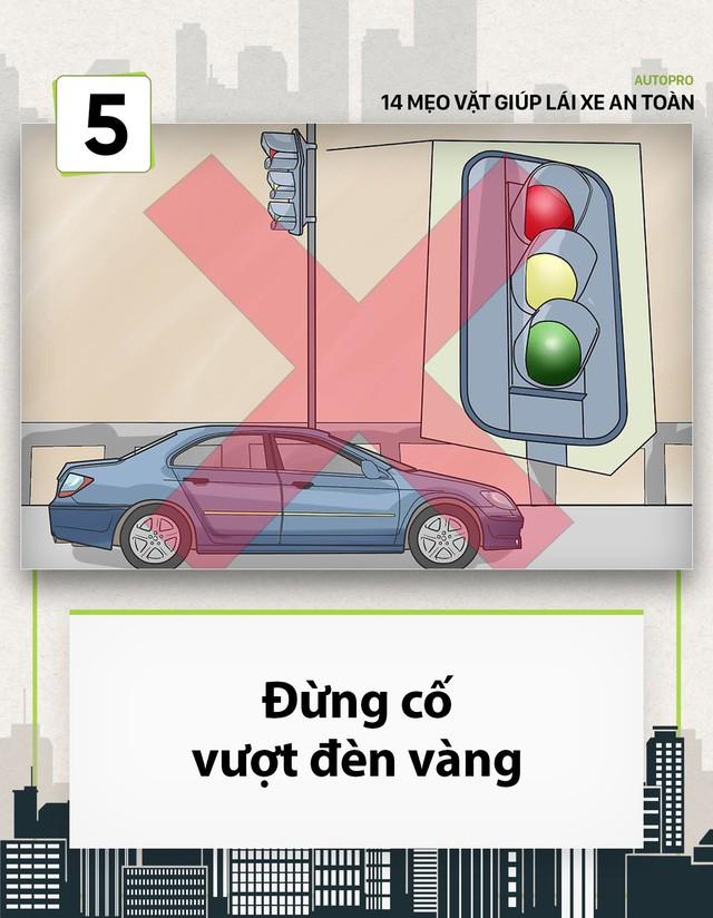 [Photo Story] 14 mẹo vặt giúp các tài non lái xe an toàn - Ảnh 5.