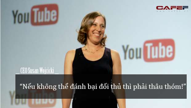 CEO, bà trùm quyết đoán của Youtube: Nếu không đánh bại được thì phải thâu tóm! - Ảnh 2.