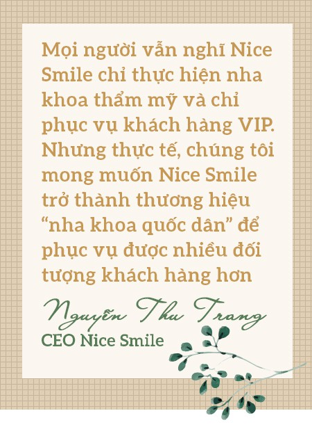 """CEO Nice Smile: """"Bí kíp để chinh phục khách hàng xuất phát từ niềm yêu thích vẻ đẹp tự nhiên và nụ cười rạng rỡ"""" - Ảnh 7."""