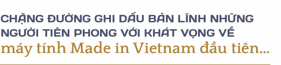 Từ thành viên nhóm nghiên cứu sản xuất máy tính đầu tiên đến Chủ tịch Tập đoàn CNTT số 2 Việt Nam: Cả đời đam mê chinh phục thế giới số - Ảnh 2.