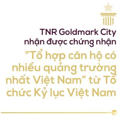 TNR Goldmark City – Lời giải cho sự chuyển dịch xu hướng mua nhà thời nay - Ảnh 7.