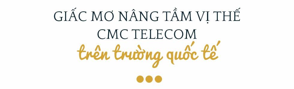 Phó Tổng Giám đốc CMC Telecom Đặng Tùng Sơn:  Trở thành nhà cung cấp dịch vụ ICT toàn cầu là tham vọng mà chúng tôi đã theo đuổi 10 năm nay - Ảnh 7.