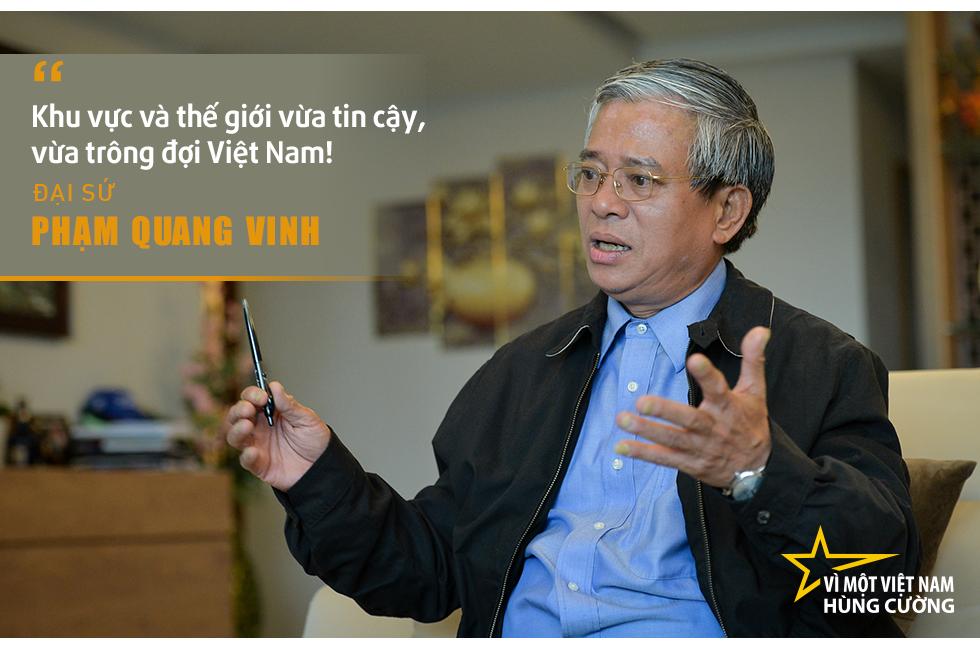 Đại sứ Phạm Quang Vinh:  Thái Lan, Malaysia... hay cả Singapore có lẽ đang thấy một Việt Nam vươn lên gần tới họ! - Ảnh 2.