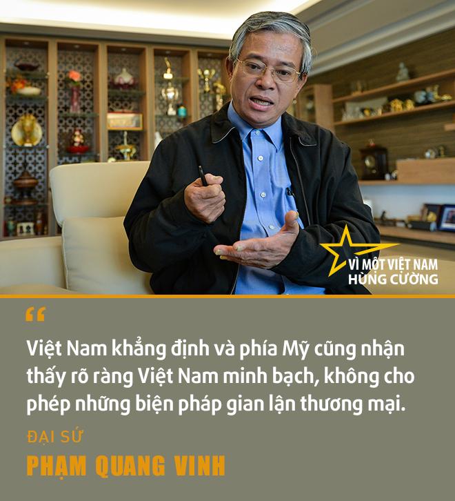 Đại sứ Phạm Quang Vinh:  Thái Lan, Malaysia... hay cả Singapore có lẽ đang thấy một Việt Nam vươn lên gần tới họ! - Ảnh 10.