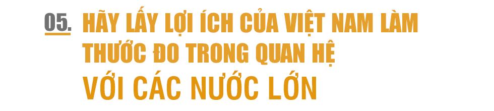 Đại sứ Phạm Quang Vinh:  Thái Lan, Malaysia... hay cả Singapore có lẽ đang thấy một Việt Nam vươn lên gần tới họ! - Ảnh 11.