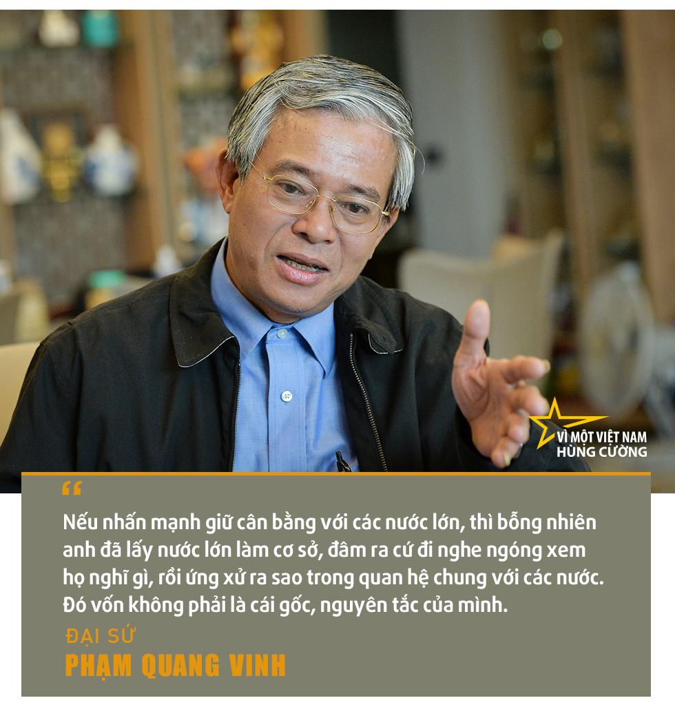 Đại sứ Phạm Quang Vinh:  Thái Lan, Malaysia... hay cả Singapore có lẽ đang thấy một Việt Nam vươn lên gần tới họ! - Ảnh 12.