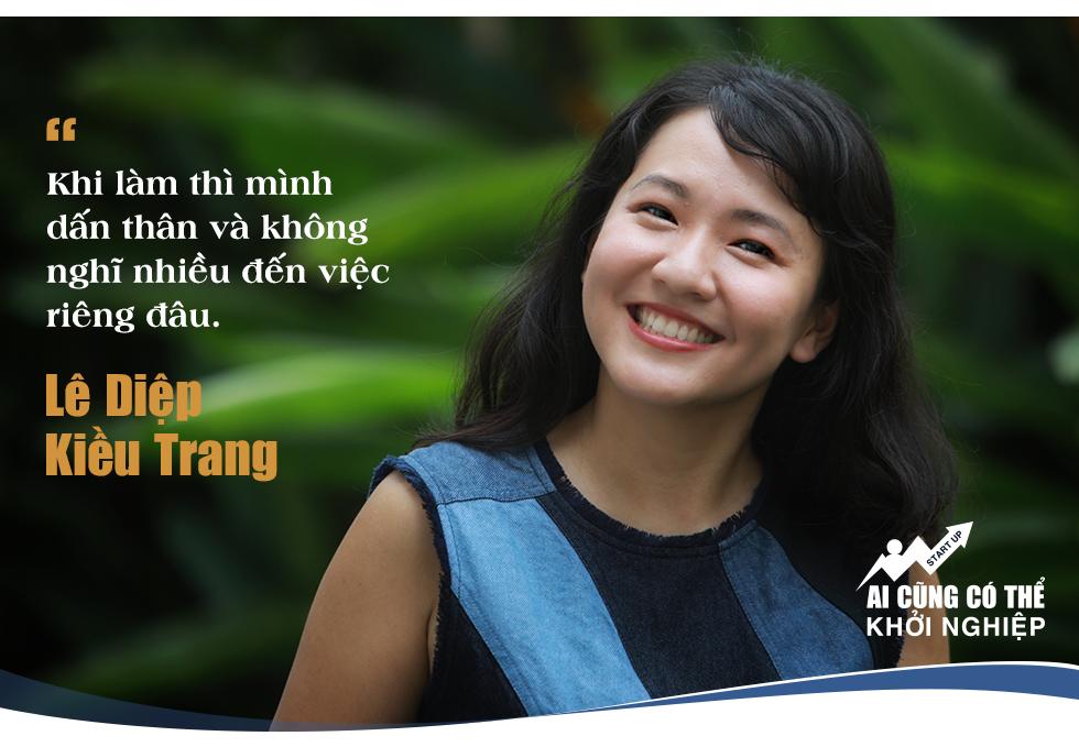 Lê Diệp Kiều Trang: Số mình có lẽ không có duyên làm thuê, đam mê lớn nhất bây giờ là các startup Việt Nam! - Ảnh 2.