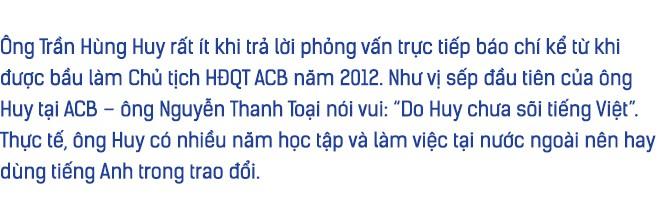 Chủ tịch HĐQT ACB Trần Hùng Huy: Mình không biết nhảy, không biết hát nhưng có thể học và không sợ quê! - Ảnh 1.