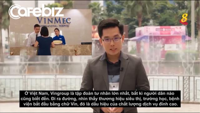Đài truyền hình Singapore ví Vingroup là Samsung của Việt Nam, khi ra đường thấy siêu thị, bệnh viện, trường học bắt đầu bằng chữ Vin, đó là dấu hiệu của dịch vụ đẳng cấp - Ảnh 1.