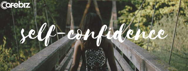 Nếu bạn không tin vào chính mình, làm sao người khác có thể tin vào bạn: 7 bí quyết giúp bạn làm đầy sự tự tin - Ảnh 1.
