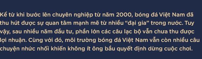 Cuộc chơi đầy tốn kém của các ông bầu bóng đá: Sông Lam Nghệ An, HAGL lỗ vài trăm tỷ, các đội giàu thành tích nhất cũng vật lộn với thua lỗ - Ảnh 1.