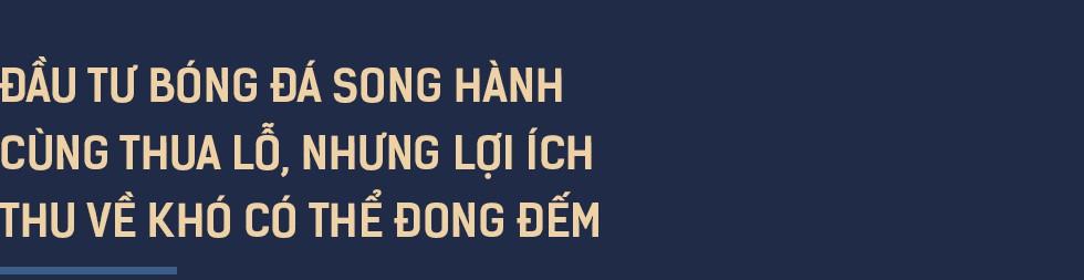 Cuộc chơi đầy tốn kém của các ông bầu bóng đá: Sông Lam Nghệ An, HAGL lỗ vài trăm tỷ, các đội giàu thành tích nhất cũng vật lộn với thua lỗ - Ảnh 9.