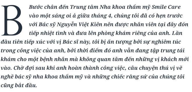 Bác sỹ Nguyễn Việt Kiên: Mỗi chiếc răng sứ mang theo một câu chuyện về nghề làm răng thẩm mỹ - Ảnh 1.