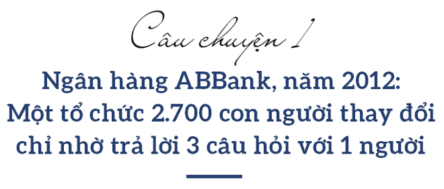 3 câu chuyện về người Mentor qua góc nhìn của lãnh đạo ABBank: Một tổ chức 2.700 con người thay đổi chỉ nhờ trả lời 3 câu hỏi! - Ảnh 2.