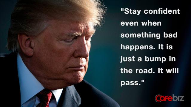 Bạn muốn tự tin hơn trong cuộc sống ư? Hãy học hỏi Tổng thống Mỹ Donald Trump - Ảnh 3.