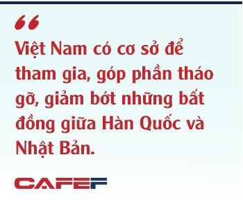 Đằng sau căng thẳng giữa Nhật Bản – Hàn Quốc và bài toán mới cho Việt Nam - Ảnh 10.