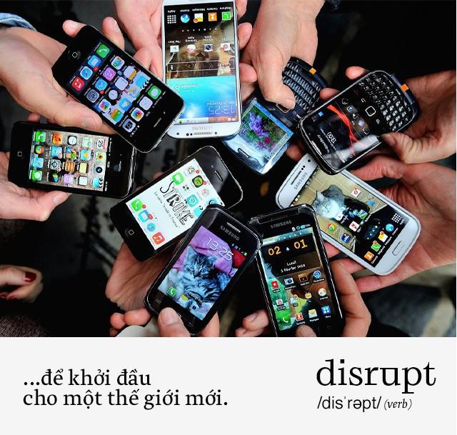 Disrupt: Từ tiếng Anh mà bạn buộc phải hiểu để lý giải sự vĩ đại của Apple, Google hay Microsoft - Ảnh 4.