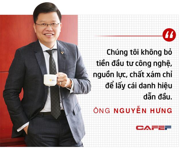 CEO TPBank Nguyễn Hưng: Đầu tư công nghệ là mạo hiểm, vài trăm tỷ đến nghìn tỷ đi như không, nhưng chẳng lẽ không dám làm? - Ảnh 7.