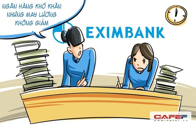 Nhiều người tò mò không hiểu khi nội bộ Eximbank đang bị chia rẽ sâu sắc trong cuộc tranh giành quyền lực cấp cao, tình hình kinh doanh èo uột thì lương thưởng nhân viên ngân hàng sẽ ra sao? Nhưng rất may là đương thời kỳ khó khăn nhất, thu nhập của anh em Eximbank  không hề giảm.
