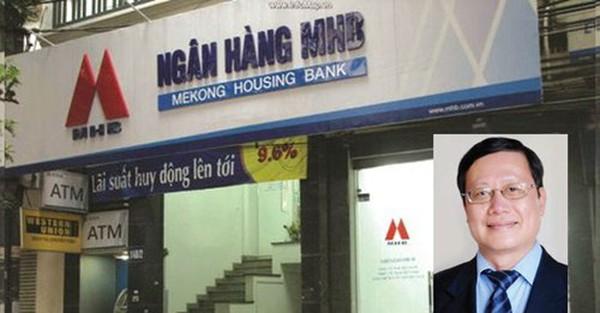 Vì sao nguyên Chủ tịch ngân hàng MHB bị truy tố?