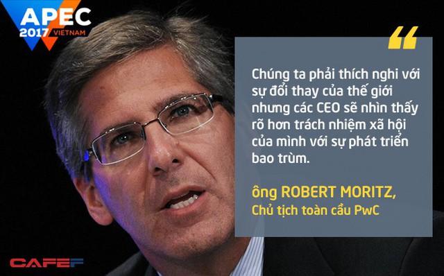 """""""Chúng ta phải thích nghi với sự đổi thay của thế giới nhưng các CEO sẽ nhìn thấy rõ hơn trách nhiệm xã hội của mình với sự phát triển bao trùm"""", ông Robert Moritz, Chủ tịch toàn cầu PwC nhận định."""