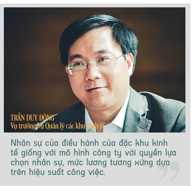 Vụ trưởng Vụ Quản lý các khu kinh tế:  Đừng nghĩ đặc khu kinh tế sẽ lớn bổng như Thánh Gióng, cứ phải đi, phải làm thì mới biết được! - Ảnh 6.