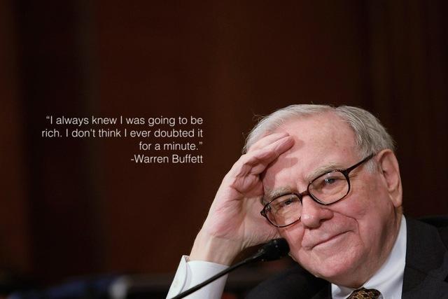 Tôi luôn biết tôi sẽ trở nên giàu có. - Warren Buffett
