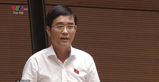 Đại biểu Quốc hội Hoàng Quang Hàm đặt nhiều câu hỏi chất vấn Bộ trưởng Bộ KH&ĐT.