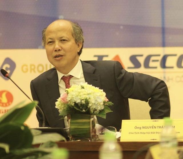 Ông Nguyễn Trần Nam - Chủ tịch Hiệp hội Bất động sản Việt Nam.
