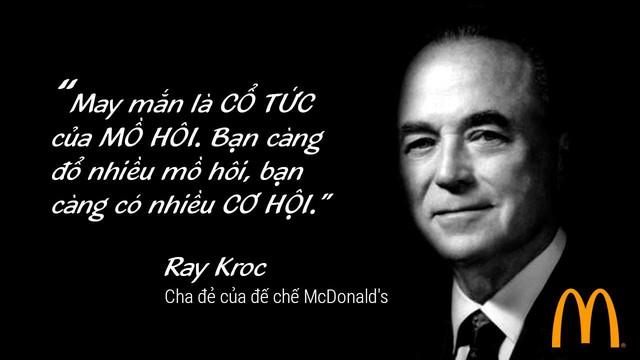 Ray Kroc là cha đẻ của đế chế McDonalds.