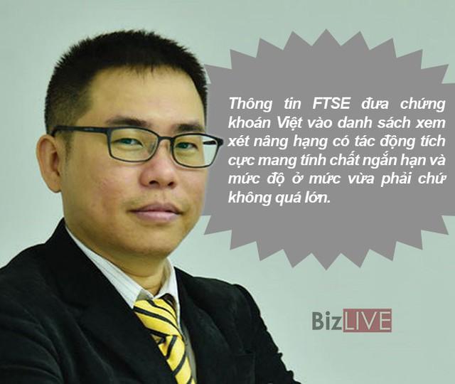 Chứng khoán Việt được FTSE đưa vào danh sách nâng hạng: Giới phân tích kỳ vọng gì? - Ảnh 4.
