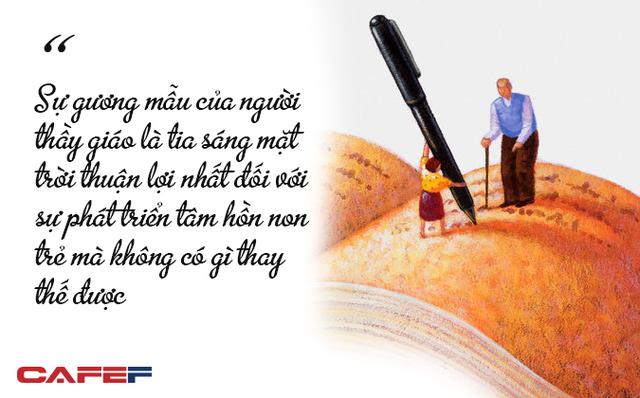 Những câu danh ngôn ý nghĩa nhất về nghề cao quý nhất trong các nghề cao quý - Ảnh 8.