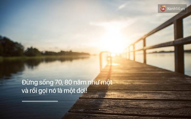 Năm mới, hãy chọn một châm ngôn sống mới để có 365 ngày làm việc thật hứng khởi - Ảnh 10.