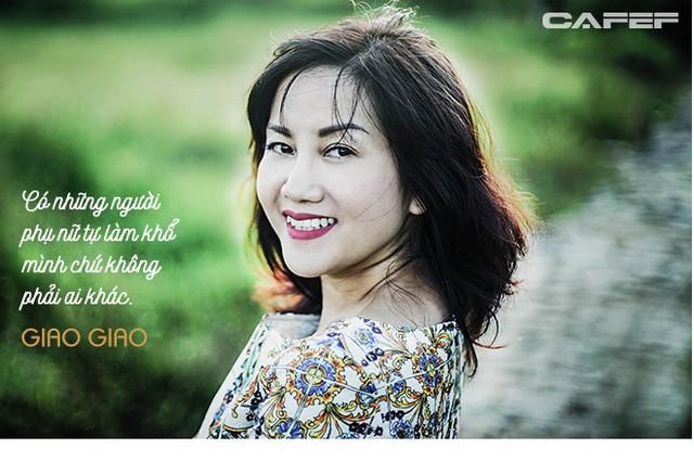 Giao Giao - Chuyên gia về phong cách sống kể chuyện khổ của phụ nữ và đàn bà tuổi 30 - Ảnh 3.