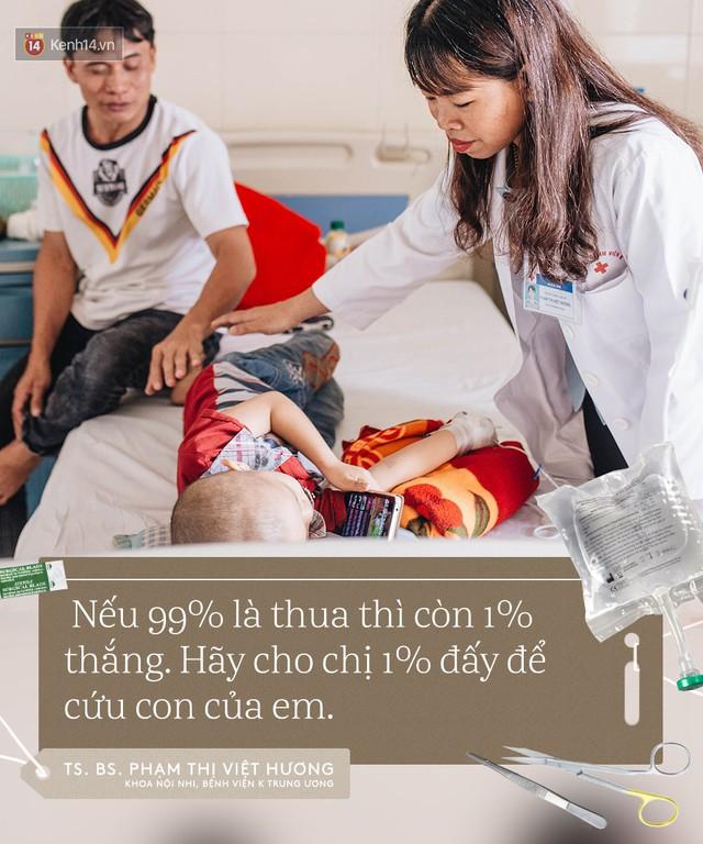 Chuyện nữ tiến sĩ viện K kiên trì xin được cứu bệnh nhi: Nếu 99% là thua thì hãy cho chị 1% còn lại để cứu con của em! - Ảnh 9.