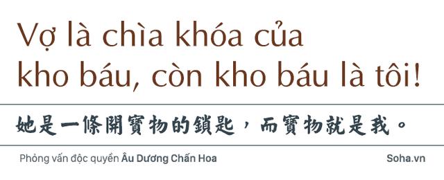Âu Dương Chấn Hoa trả lời độc quyền báo Việt Nam: 20 năm không con cái, hạnh phúc viên mãn bên vợ tỷ phú - Ảnh 6.