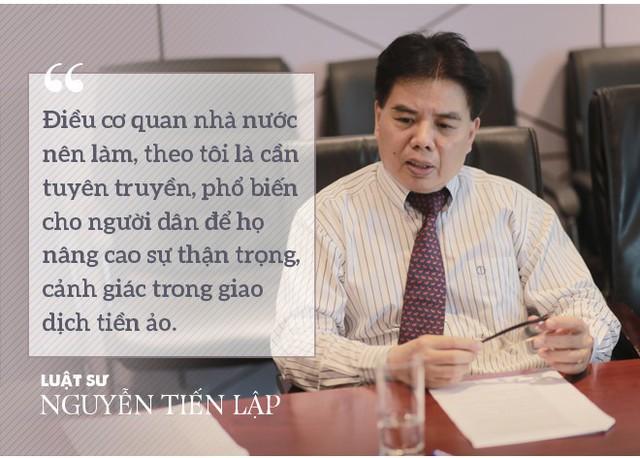 """Luật sư Nguyễn Tiến Lập: Hai điều kiện để tham gia đầu tư tiền ảo là """"tham"""" và """"nhẹ dạ"""" - Ảnh 10."""