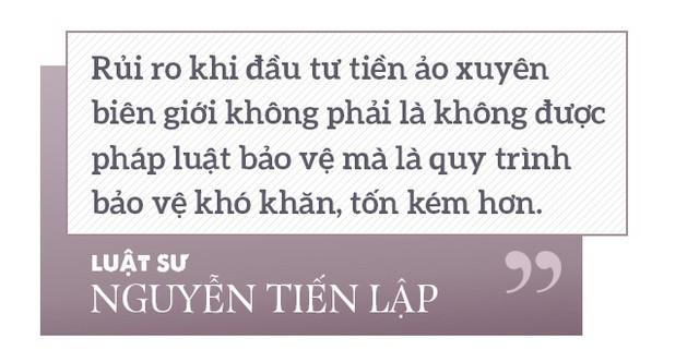 """Luật sư Nguyễn Tiến Lập: Hai điều kiện để tham gia đầu tư tiền ảo là """"THAM"""" và """"NHẸ DẠ"""" - Ảnh 5."""