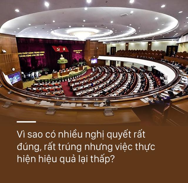 Tổng Bí thư: Vì sao có nhiều nghị quyết rất đúng, rất trúng nhưng việc thực hiện hiệu quả lại thấp? - Ảnh 4.