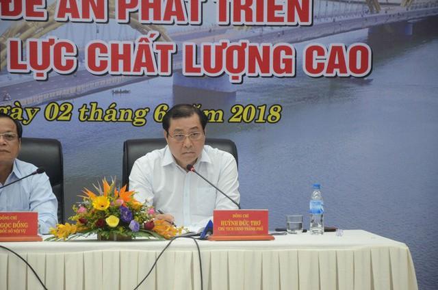 Chủ tịch Đà Nẵng: Giám đốc Sở, chủ tịch quận không quan tâm đến nhân tài - Ảnh 2.