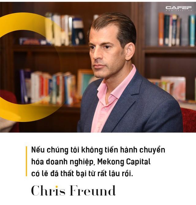 Chris Freund – CEO của Mekong Capital: Làm sao để tìm ra những khoản đầu tư sinh lời khổng lồ? - Ảnh 12.