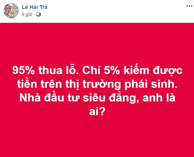 """Ông Lê Hải Trà: """"95% nhà đầu tư thua lỗ trên thị trường phái sinh"""" - Ảnh 1."""