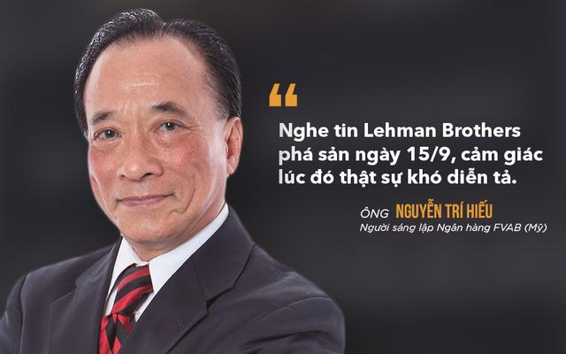 Ông Nguyễn Trí Hiếu: Tôi không chỉ là nhân chứng, còn là nạn nhân sau sự kiện Lehman Brothers - Ảnh 2.